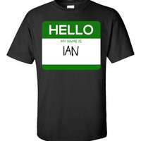 Hello My Name Is IAN v1-Unisex Tshirt