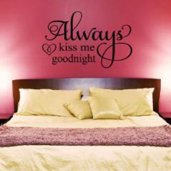 Always Kiss Me Goodnight Wall Decal