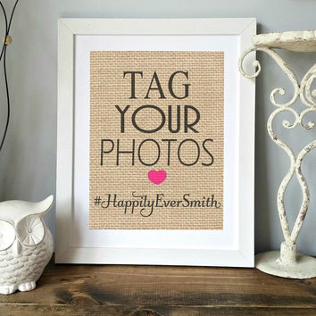 Wedding Hashtag Sign, Wedding Sign, Personalized Wedding Sign, Wedding Decor, Tag Your Photos Wedding Decoration, Laminated Burlap Print