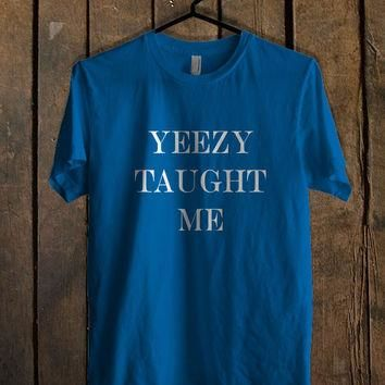 Yeezy Taught Me Art Blue For Mens T Shirt and Womens T Shirt *76*