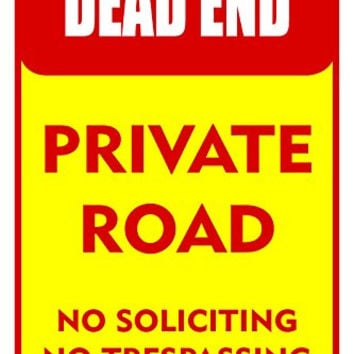 """Dead End Private Road 12""""X18"""" Road Street Sign"""