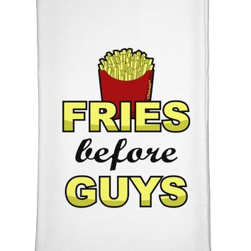 Fries Before Guys Flour Sack Dish Towel by TooLoud