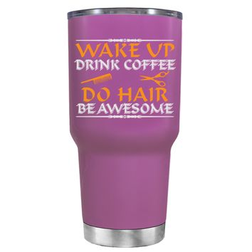 Wake Up Drink Coffee Do Hair on Light Violet 30 oz Tumbler Cup
