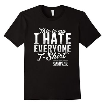 This Is My I Hate Everyone Camping T-Shirt
