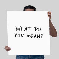 """Justin Bieber quote, song lyric art, Purpose album """"What do you mean?"""" lyrics dorm decor song quotes Watercolor quote Justin Bieber Font Art"""