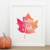 Fall Decor 8x10 Art Print Instant Download, Autumn Leaves, Hello Fall, Watercolor Leaf Wall Art, Sign, Typography Poster, Digital