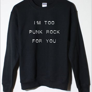 5SOS I'm Too Punk Rock For You Black Fleece Sweatshirt 5 Seconds of Summer