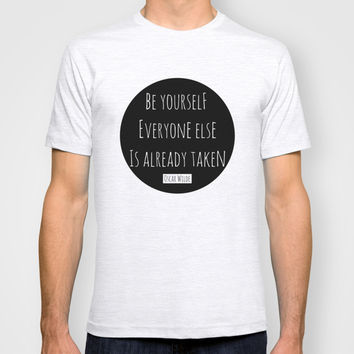 Be yourself; everyone else is already taken. Oscar Wilde T-shirt by White Print Design