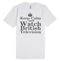 Keep Calm and Watch British Television-Unisex White T-Shirt