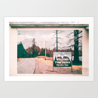 Welcome to Twin Peaks Art Print by zacharyherrera