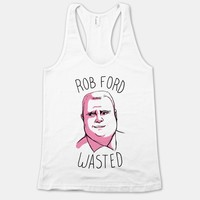 Rob Ford Wasted