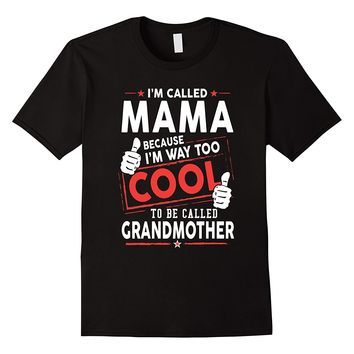 I'm Called MAMA Funny Shirt For Cool Grandmother