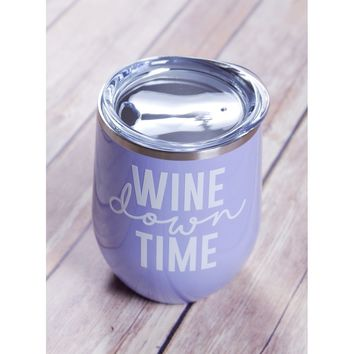 Wine Down Time Wine Tumbler {Multiple Colors}