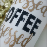 Tired, Blessed, Coffee-Obsessed Big Travel Mug - 16 oz. - with GOLD GLITTER!