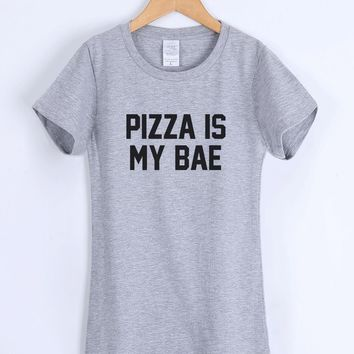 Pizza Is My Bae - Women's Casual O-neck T-shirt