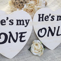 Shabby Chic Personalized She's my one, he's my only Sign Photography Props Rustic Wedding Wood Engagement Pictures 1 Sign
