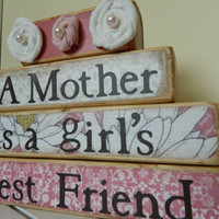 Mothers gift wooden stacker Mothers are a girls best friend saying and quote birthday or Christmas gift  pink and white with fabric flowers
