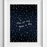 Printable Wall Decor When you wish upon a star Home Decor inspirational quote Printable Quotes typography Poster gift ALL SIZES A3