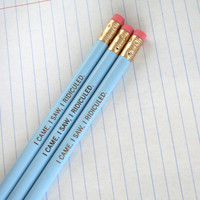 I came, I saw, I ridiculed. Three 3 baby blue pencils make writing in your secret diary and exam taking fun again.