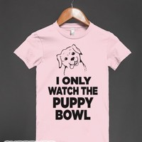 I Only Watch the Puppy Bowl-Female Light Pink T-Shirt
