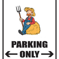 "Farmer Parking Only 12""x18"" Novelty Parking Sign"