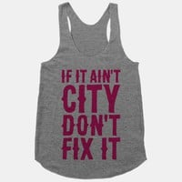 If It Ain't City, Don't Fix It