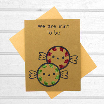 We Are Mint to Be Card