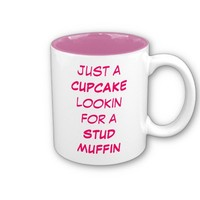 Just a Cupcake Looking for a Stud Muffin Mugs from Zazzle.com
