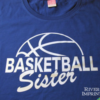 BASKETBALL SISTER cursive, shiny foil t-shirt with your choice of color-- fitted, regular, or long sleeve