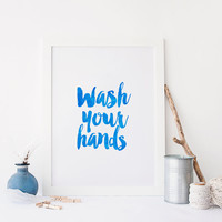 Bathroom Wall Art Print,Wash Your Hands,Bathroom Decor,Watercolor Blue,Ocean Blue Color,Bathroom Sign,Bathroom Art,Typography,Quote Print
