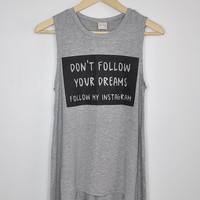 Don't Follow Your Dreams Tank