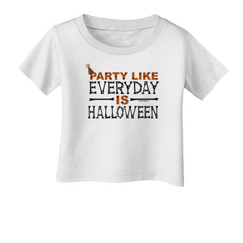 Everyday Is Halloween Infant T-Shirt