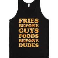 Fries Before Guys Foods Before Dudes-Unisex Black Tank