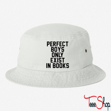 Perfect boys only exist in books bucket hat