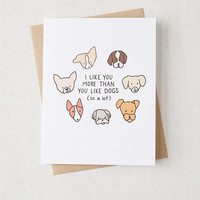 Tiffbits I Like You More Than You Like Dogs Card | Urban Outfitters
