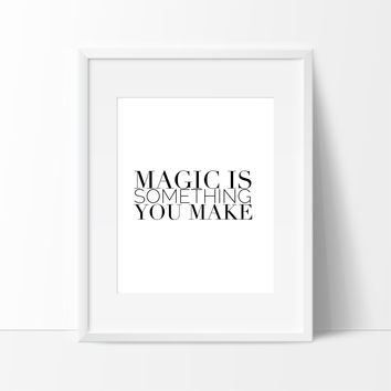 Magic is Something You Make 2, Motivational Quote for College