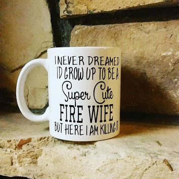 Super Cute Fire Wife Coffee Mug... Choose from 6 Cup Styles!