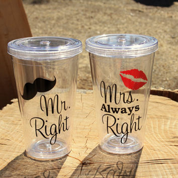Mr. Right and Mrs. Always Right Tumblers with Straw- BPA Free. Engagement or Wedding Gift/Bride and Groom