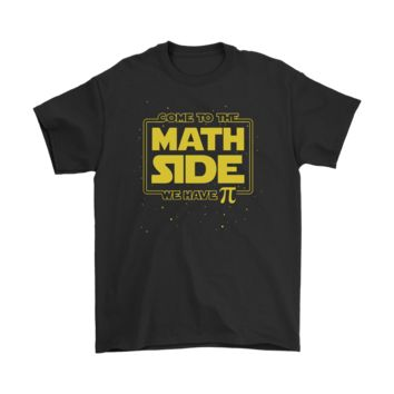 PEAP3CR Come To The Math Side We Have Pi Star Wars Shirts