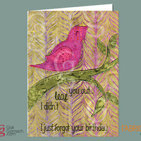BELATED BIRTHDAY card, Birthday Card, Quilted Card, Greeting Card, Funny Card, Fabric bird,  Sparrow, printed cardstock, 5 x7 w/ Envelope