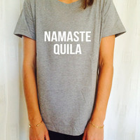 Namaste quila TShirt womens gifts girls tumblr funny slogan fangirls daughter cute birthday teens teenager bestfriend yoga top clothing