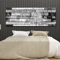 Loved You Then Love You Still Framed Romantic Canvas Wall Art For Couples