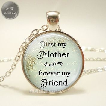 First My Mother, Forever My Friend Mother's Day Necklace Pendant Daughter and Mother Jewelry Family Gift