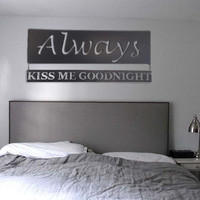Always Kiss me goodnight Bedroom Wall Art by INSPIREMEtals on Etsy