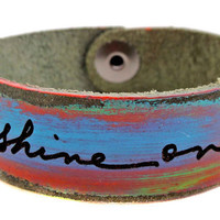 Artist's Script SHINE ON blue, red, turquoise distressed Petite Cuff