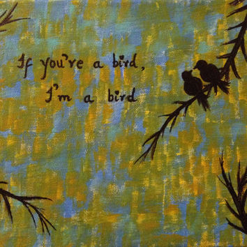 Rustic wall decor Love birds Acrylic painting canvas art Birds silhouette Wall decor quote art If you are a bird I am a bird canvas quotes