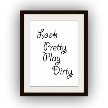 Look pretty play dirty, Fashion Quotes, Printable Wall Art, black and white, quote print, bathroom decal, makeup decor, vanity decals, glam