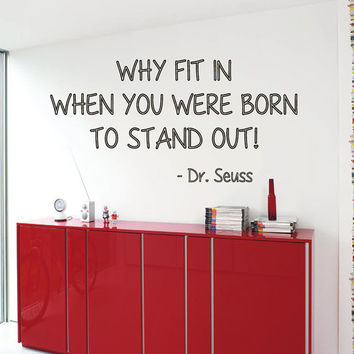 Wall Decals Quote Why Fit In When You Were Born To Stand Out Vinyl Decal Sticker Home Interior Design Art Mural Living Room Decor KG573
