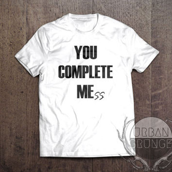 you complete mess tshirt-unisex tshirt-5 seconds of summer-you complete me-you complete mess-5sos-luke hemmings-aston irwin-michael clifford