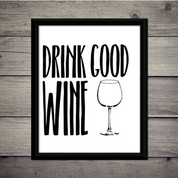 Drink Good Wine Art Print - Instant Download - Digital Art - Digital Print - Desk - Wine - Salut - Bar Decor - Bar Print - Red Wine - Gift